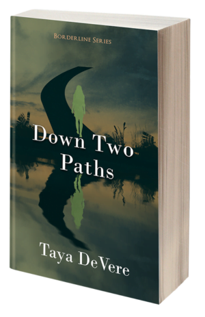Down two paths by Taya DeVere